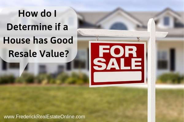 How to Determine Resale When You Are Home Shopping