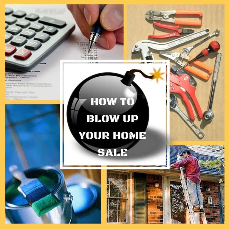 How to Blow Up Your Home Sale