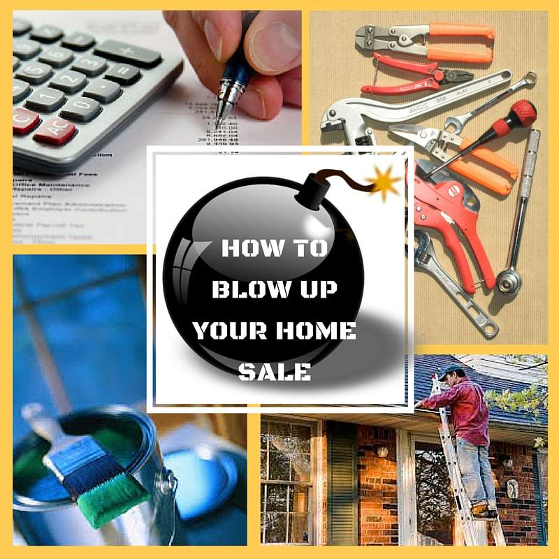 blow up your home sale