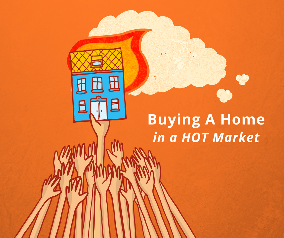 buying a home when the market is hot