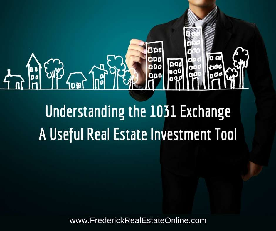 Understanding the 1031 exchange - a useful real estate investment tool
