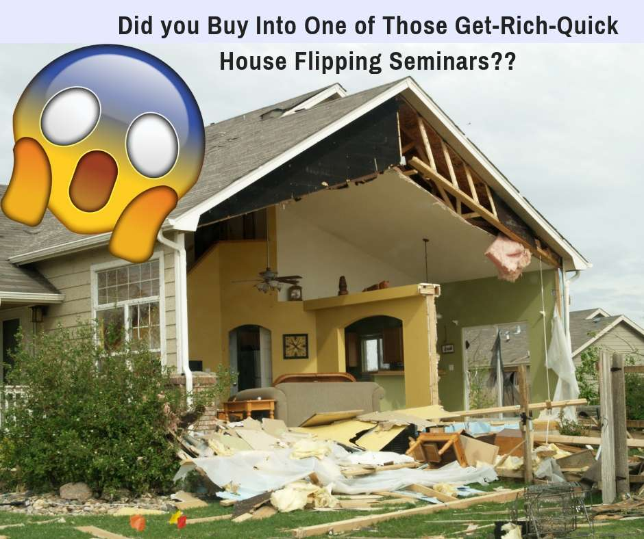 dark side of get rich quick house flipping seminars