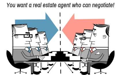 get a real estate agent who can negotiate on your behalf