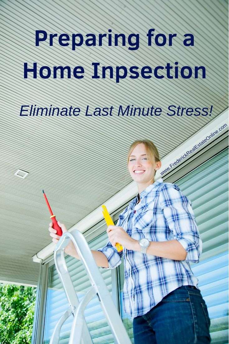 Getting ready for a home inspection eliminates last minute stress