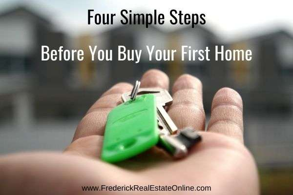 Simple Steps Before Buying Your First Frederick Home