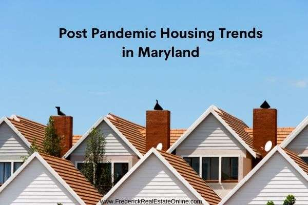 post pandemic maryland housing trends